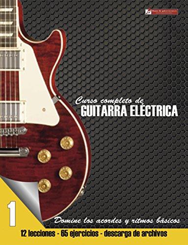 Domine los acordes y ritmos básicos (Curso completo de guitarra electrica nº 1) por Miguel Martinez Cuellar