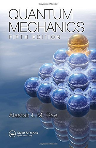 Quantum Mechanics, Fifth Edition by Alastair I. M. Rae (2007-09-19)