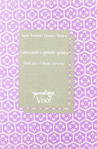 Comenzando a aprender química : ideas para diseño curricular por Juan Antonio Lloréns Molina
