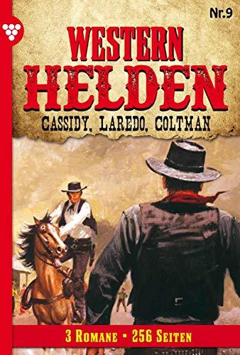 Western Helden Band 9 - Erotik Western: Cassidy, Laredo, Coltman (Erotik-western)