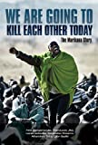 We are going to kill each other today: The Marikana Story by Thanduxolo Jika front cover