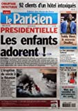 PARISIEN (LE) [No 19466] du 09/04/2007 - CHAUFFAGE DEFECTUEUX - 92 CLIENTS D'UN HOTEL INTOXIQUES JUDO - TEDDY RINER, LE NOUVEAU DOUILLET PRESIDENTIELLE - LES ENFANTS ADORENT ! - POLITIQUE L'ERUPTION DU SIECLE A LA REUNION - VOLCAN POLITIQUE - LE PEN PROVOQUE SARKOZY TELEVISION - PIERRE MONDY A L'OEIL SUR LES JEUNES ILE-DE-FRANCE - MAIS QUI VANDALISE LES PERMANENCES DES PARTIS....