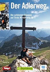 Der Adlerweg: Die schönsten Etappen auf Tirols Wanderweg Nr. 1