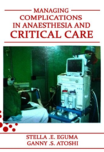 MANAGING COMPLICATIONS IN ANAESTHESIA AND CRITICAL CARE (MOCIA) (English Edition)