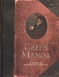 Green Manor, intégrale tomes 1 à 3 : 16 Charmantes historiettes criminelles