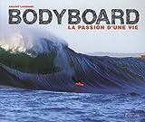 BODYBOARD, LA PASSION D'UNE VIE