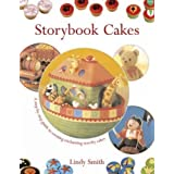 Storybook Cakes: A Step-By-Step Guide to Creating Enchanting Novelty Cakes by Lindy Smith (2004-04-03)