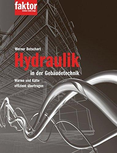Hydraulik in der Gebäudetechnik: Wärme und Kälte effizient übertragen -