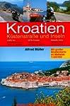 Kroatien - Küstenstrasse und Inseln:...