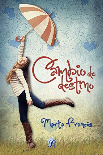 Cambio de destino (Romantic Ediciones) de [Francés, Marta]