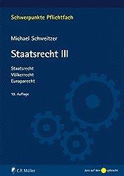 Staatsrecht III: Staatsrecht, Völkerrecht, Europarecht