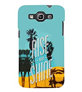 EPICCASE Rise N Shine Mobile Back Case Cover For Samsung Galaxy Quattro (Designer Case)