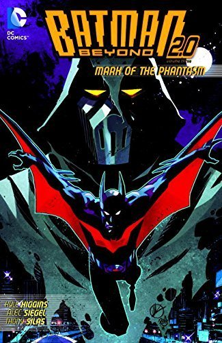 Batman Beyond 2.0 Vol. 3: Mark of the Phantasm by Kyle Higgins (2015-09-15)