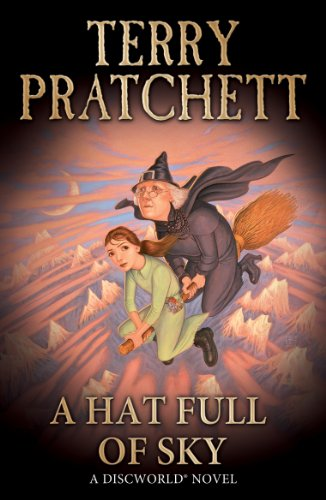 A Hat Full of Sky: (Discworld Novel 32) (Discworld series)