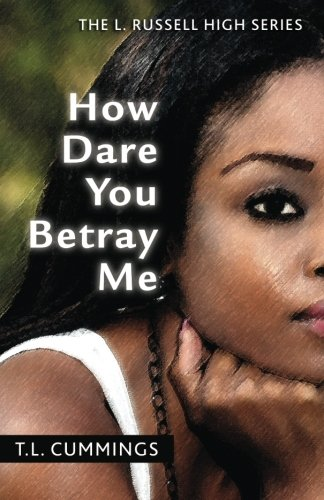 how-dare-you-betray-me-the-l-russell-high-series-volume-1
