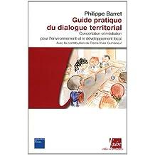 Guide pratique du dialogue territorial : Concertation et médiation pour l'environnement et le développement local