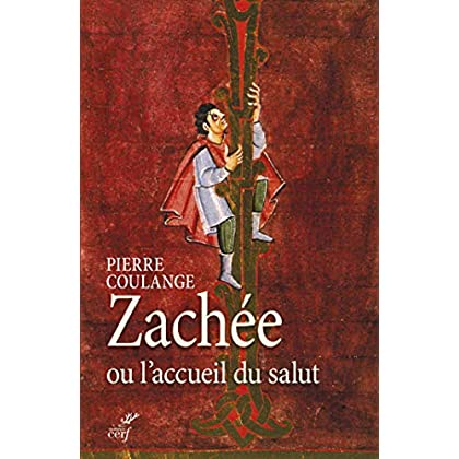 Zachée ou l'accueil du salut (ETUDES BIBLIQUE)