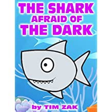 Children's Books: THE SHARK AFRAID OF THE DARK! (Fun, Cute, Rhyming Bedtime Story for Baby & Preschool Readers about Seth the Shark Who is Afraid of the Dark!) (English Edition)