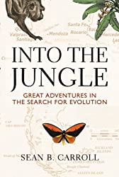Into the Jungle: Great Adventures in the Search for Evolution by Sean B. Carroll (2008-09-24)