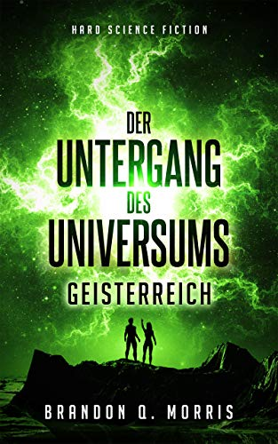 Der Untergang des Universums: Geisterreich: Hard Science Fiction