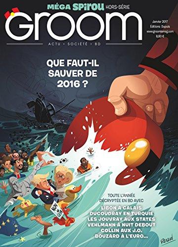 Groom - Tome 3 - Que faut-il sauver de 2016 ?