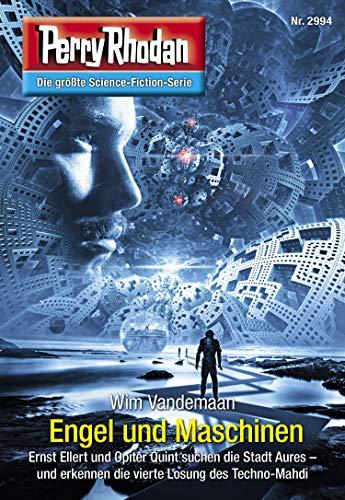 Perry Rhodan 2994: Engel und Maschinen: Perry Rhodan-Zyklus