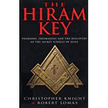 THE HIRAM KEY: PHAROAHS, FREEMASONS AND THE DISCOVERY OF THE SECRET SCROLLS OF CHRIST' by ROBERT LOMAS' 'CHRISTOPHER KNIGHT (1997-08-01)