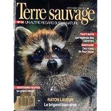 TERRE SAUVAGE [No 32] du 01/09/1989 - TAU'T BATU - LES HOMMES DES CAVERNES - GENTIANE - DES RUSES DE FLEUR BLEUE - VAUTOURS FAUVES - RATON LAVEUR.