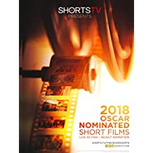 Oscar® Nominated Short Films 2018. Select Animation and Live Action.