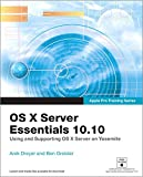 OS X Server Essentials 10.10: Using and Supporting OS X Server on Yosemite (Apple Pro Training)