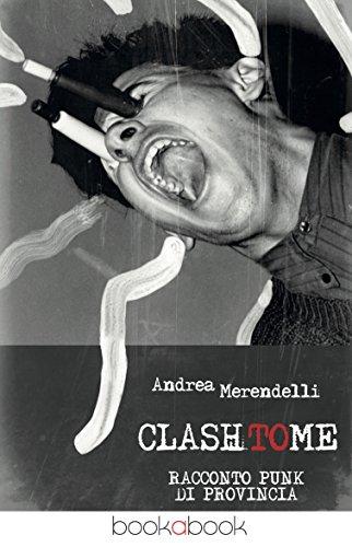 Clash to me: Racconto punk di provincia Clash to me: Racconto punk di provincia 51zNRu44TcL