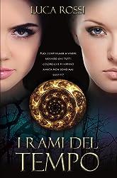 I Rami del Tempo - romanzo fantasy (Italian Edition)