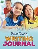First Grade Writing Journal by Speedy Publishing LLC (2015-03-28)