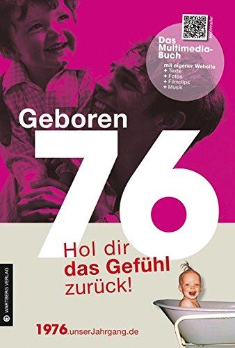 Geboren 1976 - Das Multimedia Buch: Hol dir das Gefühl zurück! (Geboren 19xx - Hol dir das Gefühl zurück!) Buch-Cover