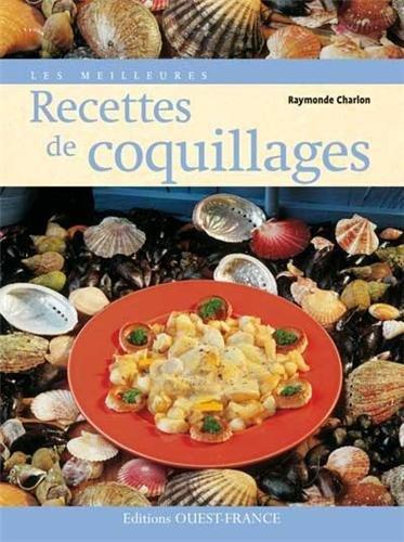 Les meilleures recettes de coquillages par Raymonde Charlon