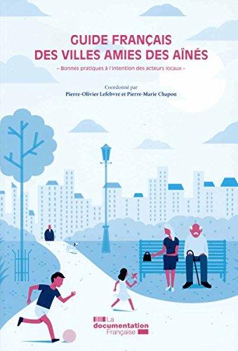 Guide franais des villes amies des ans - Bonnes pratiques  l'intention des acteurs locaux