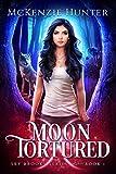 Moon Tortured (Sky Brooks Series Book 1) by McKenzie Hunter