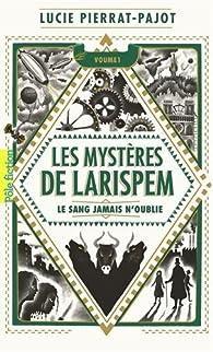 Les Mystères de Larispem : Le sang jamais n'oublie par Lucie Pierrat-Pajot