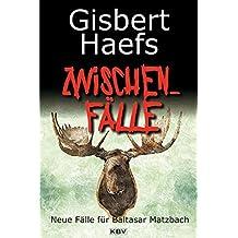 Zwischenfälle: Neue Fälle für Baltasar Matzbach