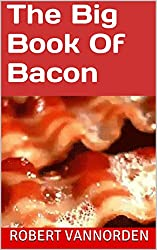 The Big Book Of Bacon (English Edition)