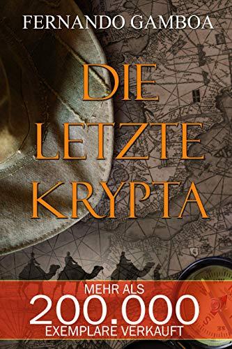 DIE LETZTE KRYPTA (Die Abenteuer von Ulises Vidal 1)