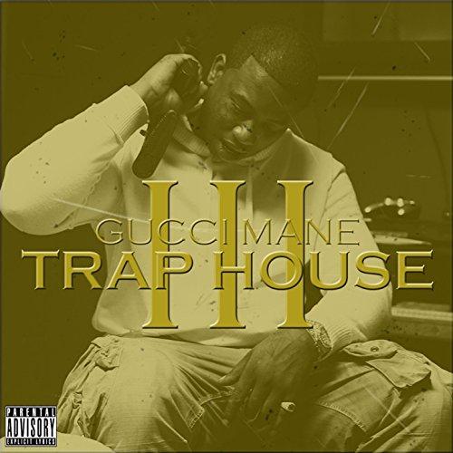 Trap House 3 [Explicit] (Gucci Mane Trap House)