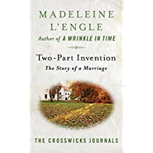 Two-part Invention: The Story of a Marriage (Crosswicks Journals)
