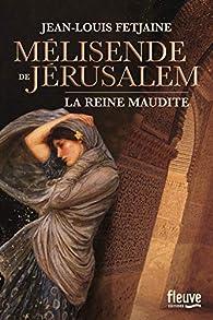 Mélisende de Jérusalem par Jean-Louis Fetjaine