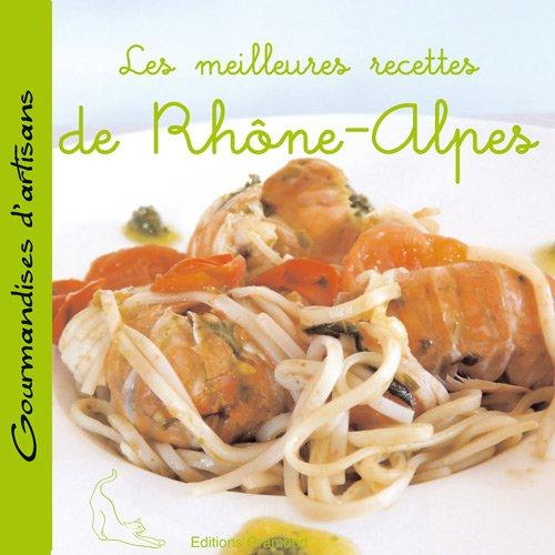 Les meilleures recettes de Rhône-Alpes