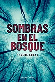 Sombras en el bosque par Phoebe Locke