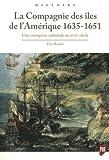 La Compagnie des îles de l'Amérique: (1635-1651). Une entreprise coloniale au XVIIe siècle