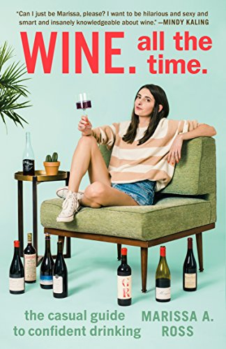 Wine. All the Time.: The Casual Guide to Confident Drinking (English Edition) (Kochen-stuffers)