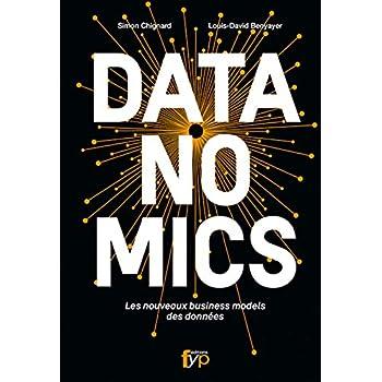 Datanomics. les Nouveaux Business Models des Donnees...