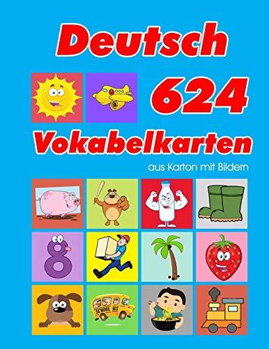 Deutsch 624 Vokabelkarten aus Karton mit Bildern: Wortschatz karten erweitern grundschule für a1 a2 b1 b2 c1 c2 und Kinder (Wortschatz deutsch als fremdsprache, Band 42)